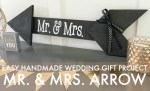 Easy Handmade Wedding Gift: Mr. and Mrs. Arrow