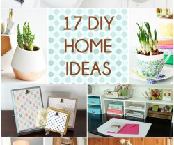 Great Ideas — 17 DIY Home Ideas!