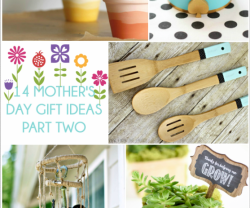 Your Ideas — 14 Mother's Day Gift Ideas Part Two!