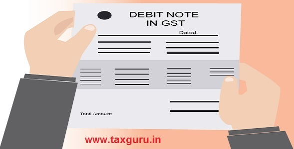 Debit Note in GST \u2013 All You want to Know