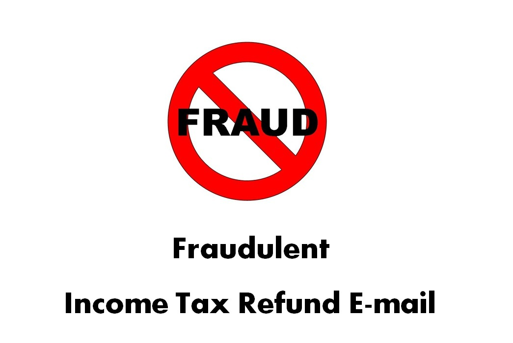 Fraudulent Income Tax Refund E