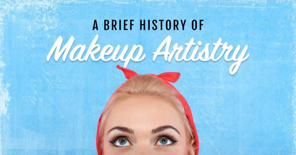 Makeup Artistry History Taylor Andrews - history of makeup
