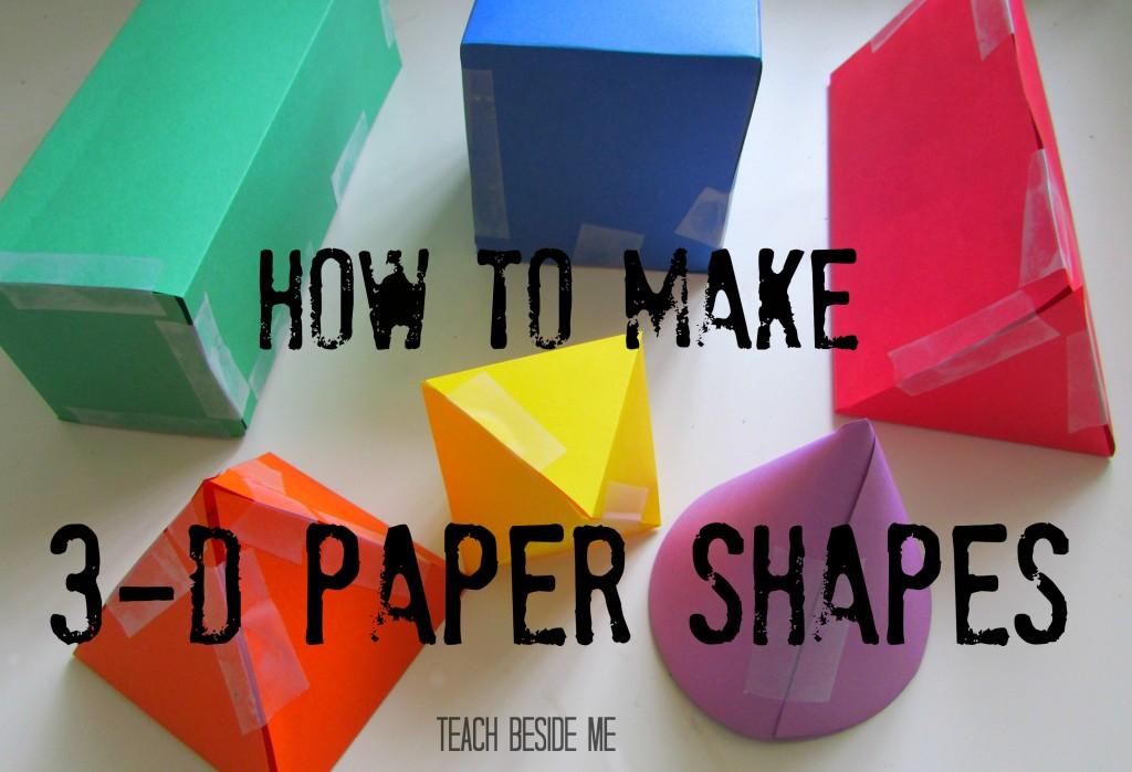 3D Paper Shapes \u2013 Teach Beside Me
