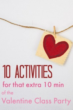 valentine's day class party: 10 easy activities for that extra 10 minutes