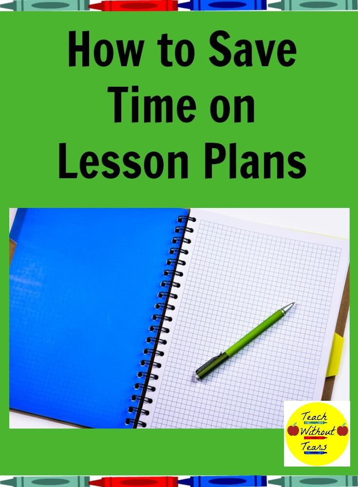 How to Save Time on Lesson Plans - Teach Without Tears - lesson planning
