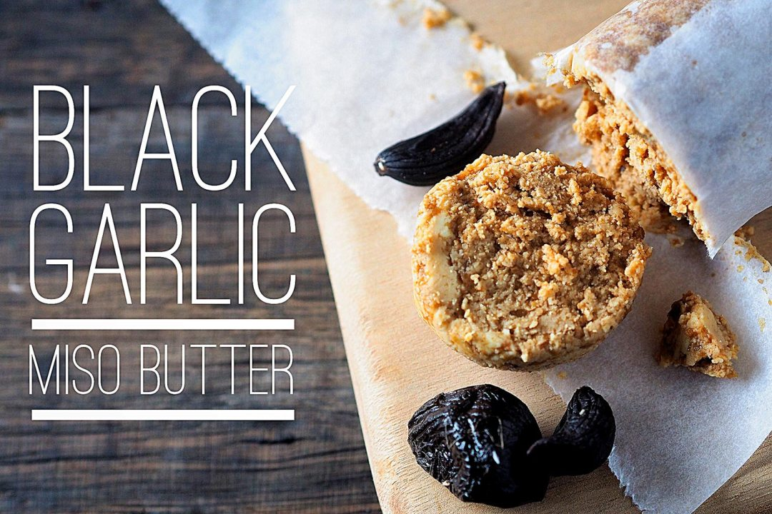 Black Garlic Miso Butter Recipe