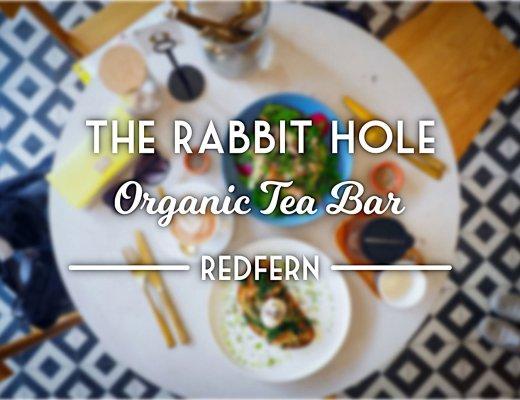 The Rabbit Hole Organic Tea Bar, Redfern. Sydney Food Blog Review
