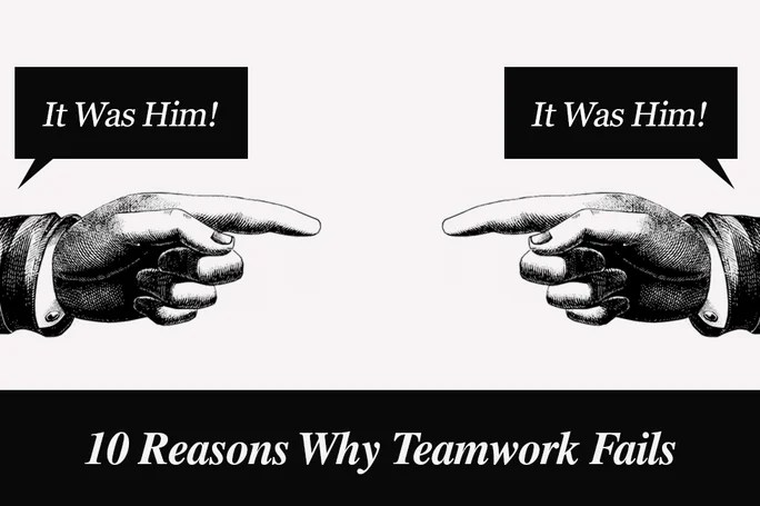 10 Reasons Why Teamwork Fails - Teamwork Definition Information