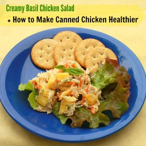 Creamy Basil Chicken Salad + How to Make Canned Chicken Healthier