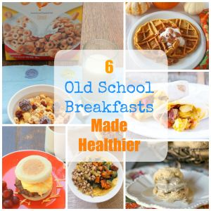 6 Old School Breakfasts Made Healthier