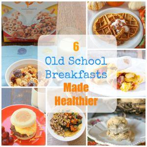 6 Old School Breakfasts Made Healthier