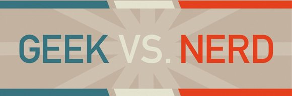 geek nerd main Geek vs Nerd (Infographic)