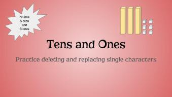Slide title: Tens and Ones Practicing deleting and replacing single characters