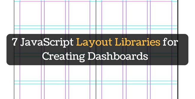 7 JavaScript Layout Libraries for creating dashboards - Techaffinity