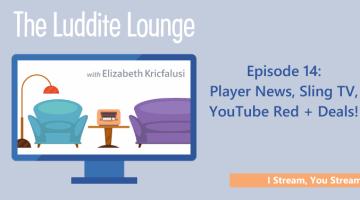 The Luddite Lounge: Episode 14