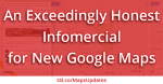 Video Title Slide: An Exceedingly Honest Infomercial for New Google Maps