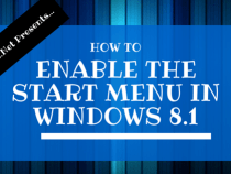 How To Enable the Start Menu In Windows 8.1[Tutorial]