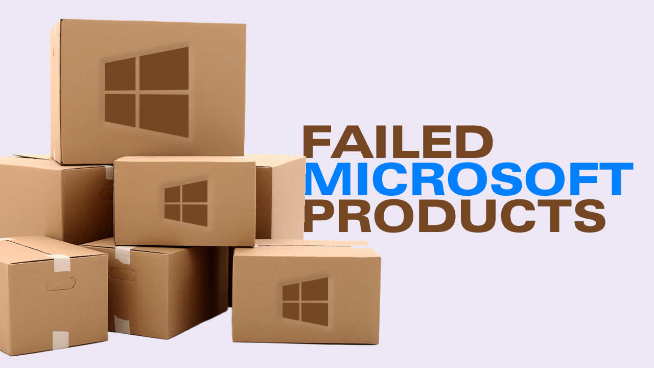 Microsoft Products 8 Failed Microsoft Products That Really Ruined Company S Reputation