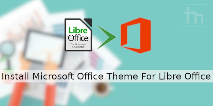 Install Microsoft Office Theme for Libre Office Technastic