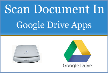 Scan Documents with Google Drive Apps