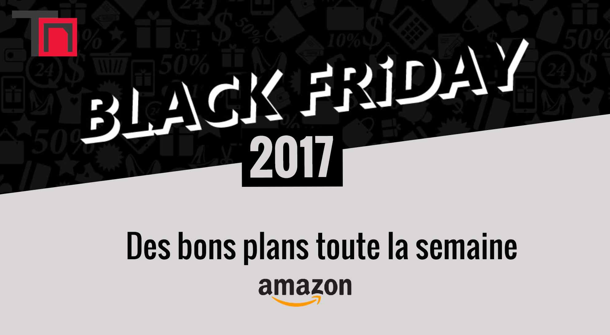 Black Friday 2017 De Black Friday 2017 Des Bons Plans Toute La Semaine