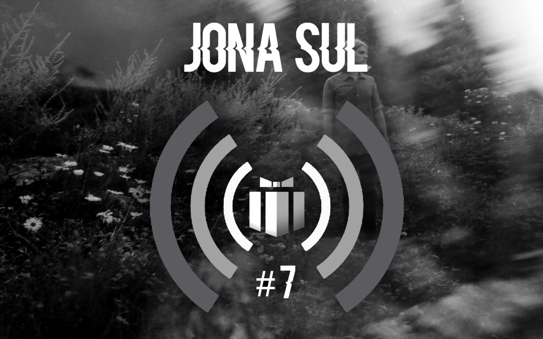 Podcast #7 : Jona Sul