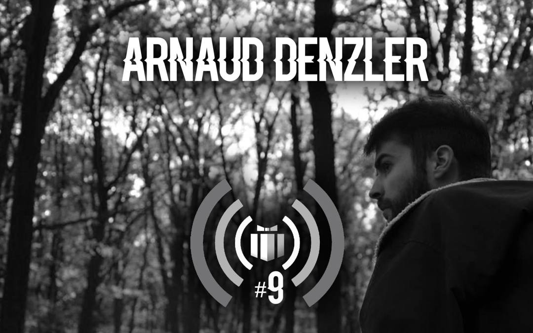 Podcast #9 : Arnaud Denzler