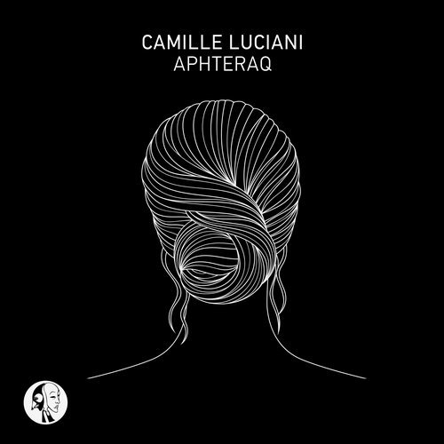 Chronique : Camille Luciani – Aphteraq EP