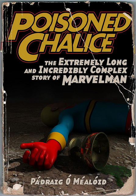 Poisoned Chalice History of Marvelman
