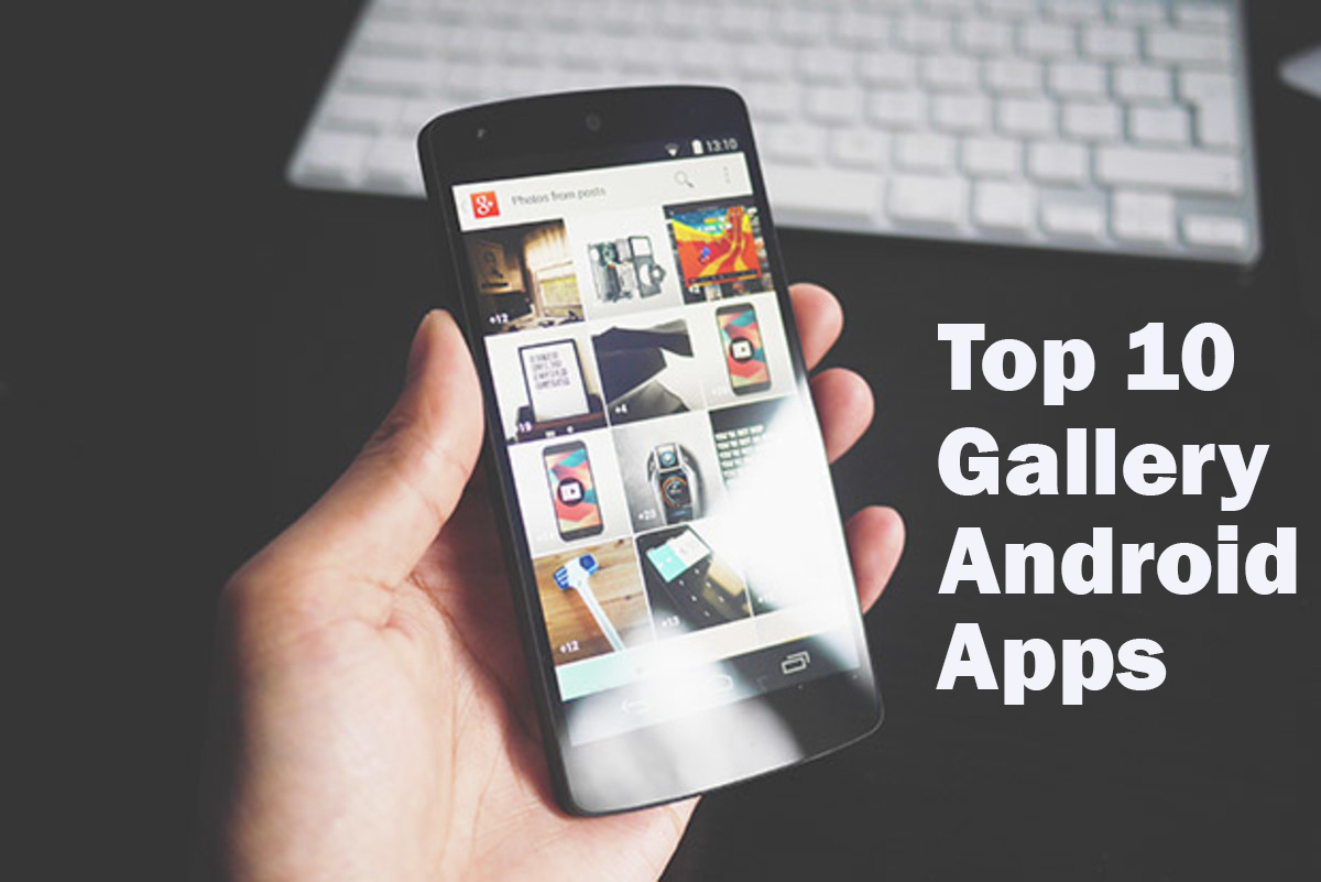 Beste Apps Android Top 10 Best Photo Gallery Apps For Android 2018 Technoclever