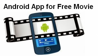 Android app to watch free movie