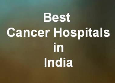 Top 5 Best Cancer Hospital in India for Perfect Treatment