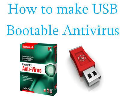 How To Make Usb Bootable Antivirus For Ultimate Security