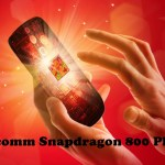 5 Phones Equipped with Qualcomm Snapdragon 800 Next Gen Processor