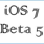 Download iOS 7 Beta 5 for iPad, iPad Mini, iPhone, iPod Touch
