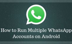 How to Run Multiple Whatsapp Accounts on Android