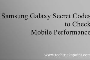 Samsung Galaxy Secret Codes to Check Mobile Performance