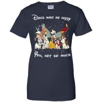 Disney dogs: Dogs make me happy you not so much t-shirt ...
