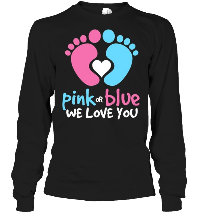 Pullover Hoodie From Pink Pink Or Blue We Love You Gender Reveal Mommy Daddy T Shirt