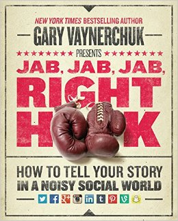 Jab Jab Jab Right Hook, Gary Vaynerchuk, Books From Successful Entrepreneurs