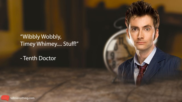 doctor who quotes, doctor who, dr who, dw, rose tyler, peter capaldi, billie piper, christopher eccleston, donna noble, david tennant, martha jones, matt smith, eleventh doctor, tweflth doctor, tenth doctor, rose tyler, bad wolf, amy pond, rory