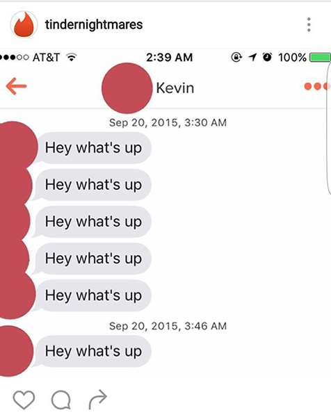 Tinder, conversations, weirdest, pervert, creep, savage, asshole, desperate, great, joke, quick, hurts, men, perfect, silence, poet, weirdo,