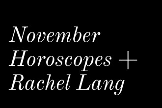 November Horoscopes + Rachel Lang