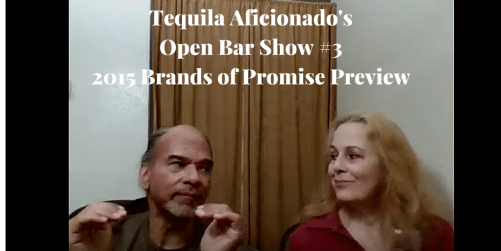 tequila aficionado, open bar #3, brands of promise preview