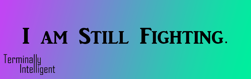 I am Still Fighting