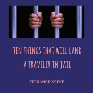 ten things that will land a tourist in jail