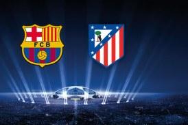 Trokasin çerekfinalet e Champions-it: sonte Barcelona – Atletiko e Madridit