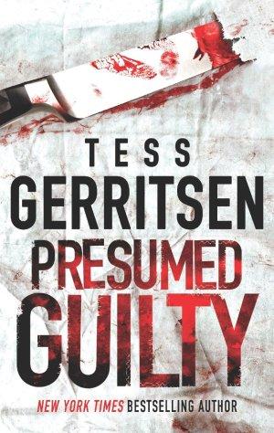 Tess Gerritsen - Presumed Guilty