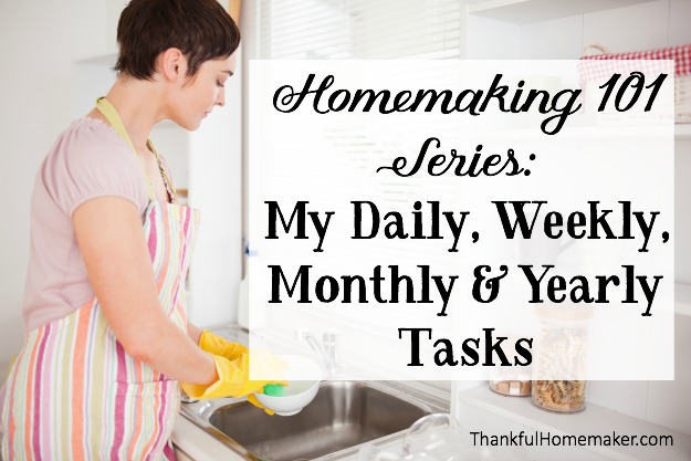 Homemaking 101 Series My Daily, Weekly, Monthly  Yearly Tasks