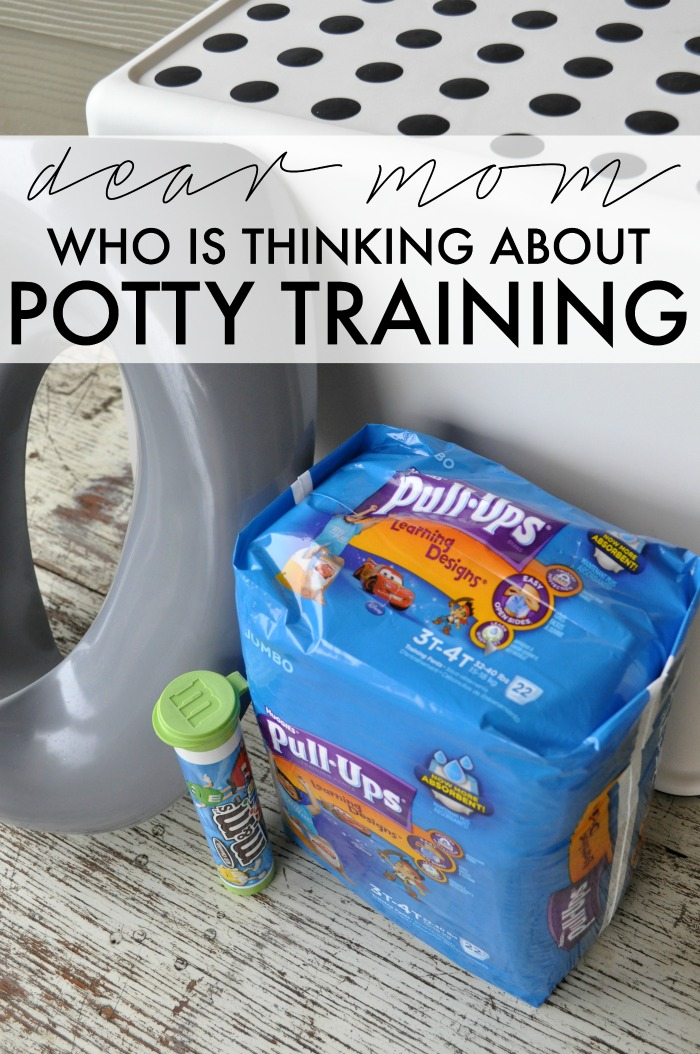 DEAR MOM WHO IS THINKING ABOUT POTTY TRAINING
